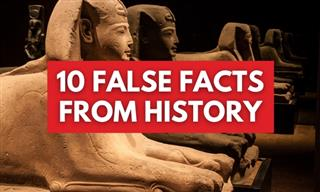 10 Historical Misconceptions We Wrongly Believe To Be True
