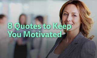 8 Quotes That'll Keep You Motivated