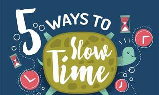 5 Tips to Help You Slow Down Time