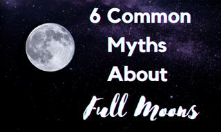 6 Full Moon Myths to Stop Believeing