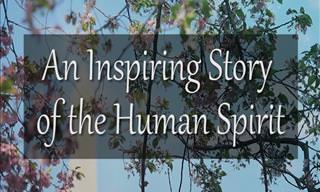 An Inspiring Story About the Human Spirit