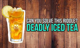 The Deadly Iced Tea Riddle