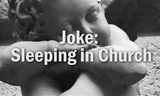 Maybe it's Not a Good Idea to Keep Sleeping in Church ...
