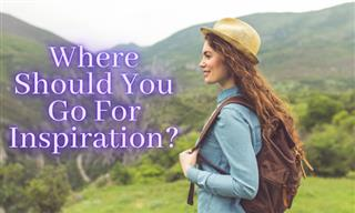 Where Should You Go If You Crave Inspiration?
