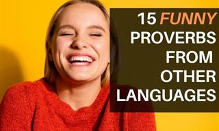 15 Proverbs That Translate Hilariously into English!