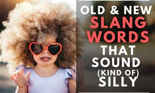 12 Old and New Slang Words That Sound Kind of Silly