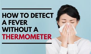 4 Signs That Let You Detect a Fever Without a Thermometer