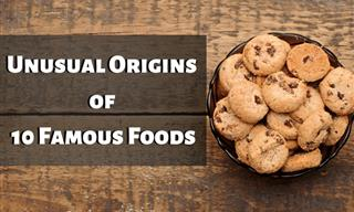 These 10 Famous Food Items Have Unexpected Origin Stories