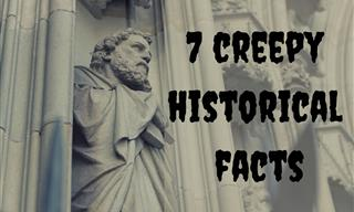 7 Spine-Chilling Historical Facts