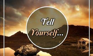 An Inspiring Poem: Tell Yourself