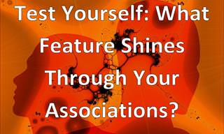 Test Yourself: What Feature Shines Through Your Associations?