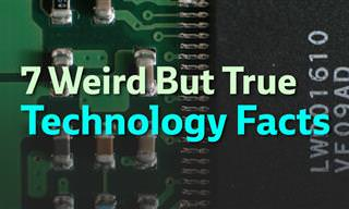 7 Weird Technology Facts