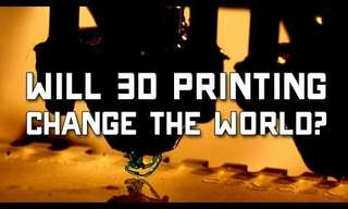 Will 3D Printing Change the World?