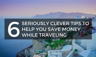 6 Seriously Clever Tips to Help You Save Money While Traveling