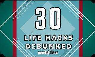30 Well Known Life Hacks Tested in Front of Your Eyes