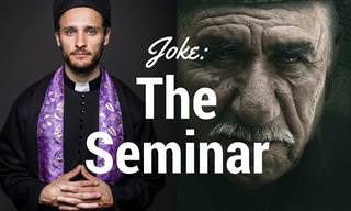 Joke: The Seminar