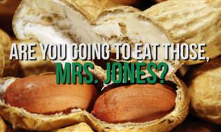 Are You Going to Eat Those, Mrs. Jones?