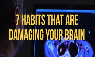These Bad Habits Are Damaging Your Brain