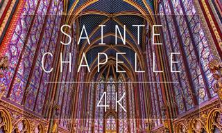 The Astonishing Beauty of Sainte-Chapelle in 4K