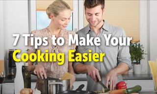 7 Tips to Make Your Cooking Easier