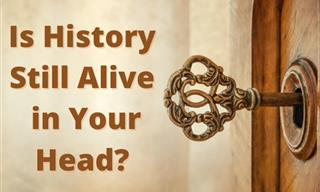Quiz: Is History Still Alive in Your Head?