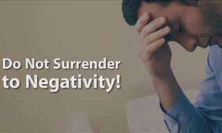 Do Not Surrender to Negativity