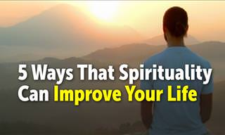 How Spirituality Can Improve Your Life