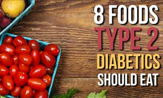 8 Foods Type 2 Diabetics Should Eat