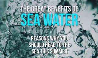 Did You Know About These Great Benefits of Sea Water?