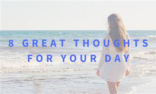 8 Great Thoughts for Your Day