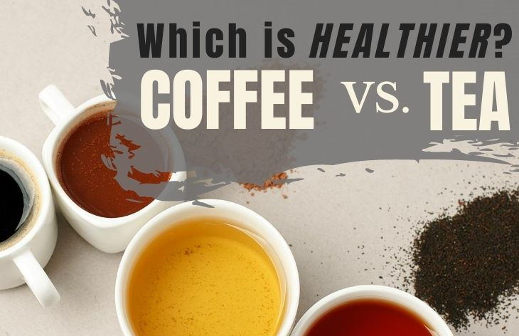 Is Tea Really Healthier Than Coffee?