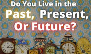 Are You In the Past, Present or Future?