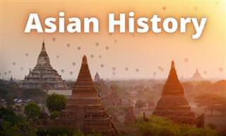 What Do You Know About Asian <b>History</b>?