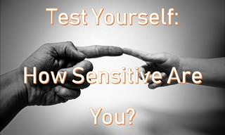 Just How Sensitive Are You?