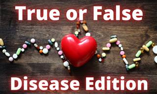 True or False: Disease Edition!