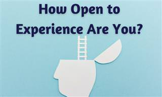 How Open to New Experiences Are You?