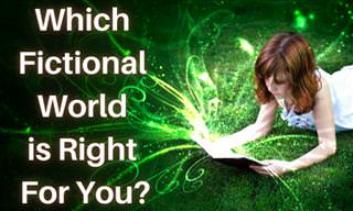 What Fictional World Would Suit You <b>Best</b>?