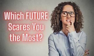 What Kind of Future Do You Fear the Most?