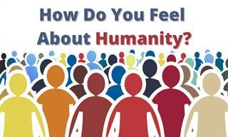 How Do You Feel About Humanity?