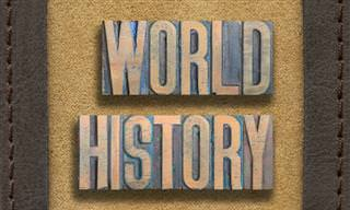 Can We Challenge Your World History?