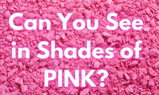 Can You See in Shades of PINK?