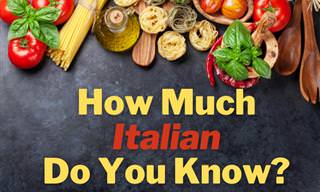 <b>How</b> Much ITALIAN Do <b>You</b> Know?