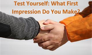 <b>What</b> <b>Kind</b> of First Impression Do You Make?