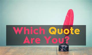 Which Famous Quote Describes You <b>Best</b>?