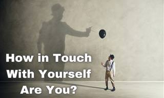 How In <b>Touch</b> Are <b>You</b> With <b>Your</b> <b>Inner</b> Self?