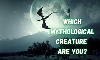 Find Out Which <b>Mythological</b> <b>Creature</b> You Are