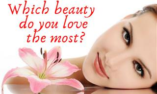 What Kind of Beauty Do You Love Most?