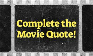 Complete the Famous Movie <b>Quote</b>