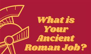 What <b>Would</b> Be Your Job in Ancient Rome?