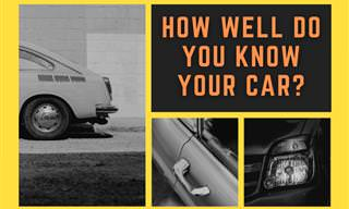 <b>How</b> Much Do You Know About Your Car?
